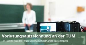 Vorlesungsaufzeichnung an der TUM. Foto: Frauke Donner