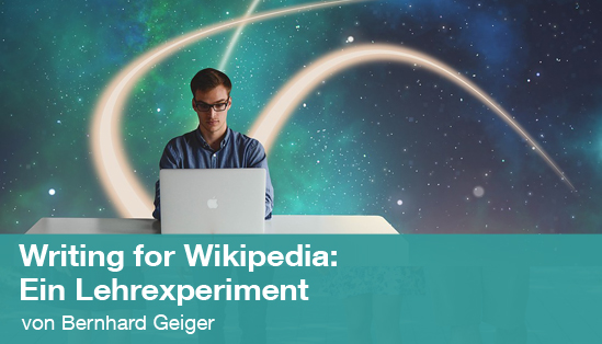 Writing for Wikipedia: Ein Lehrexperiment