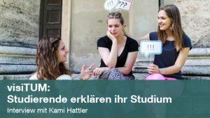 visiTUM: Studierende erklären ihr Studium