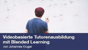 Videobasierte Tutorenausbildung mit Blended Learning