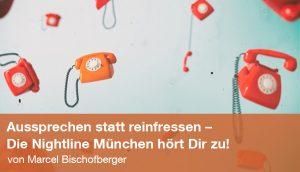 Ansprechen statt reinfressen - Die Nightline München hört Dir zu!